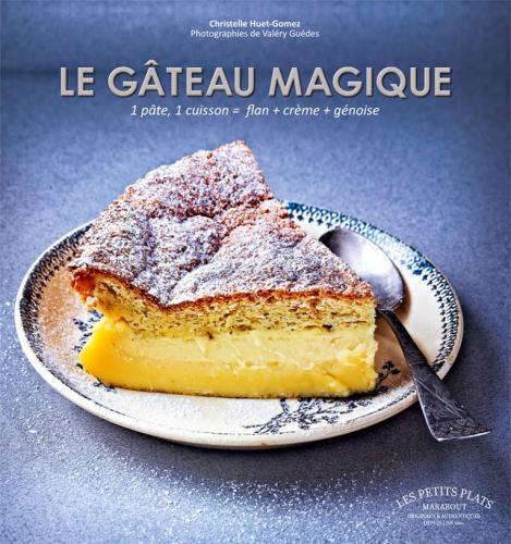 ENFIN ! Le secret du FAMEUX gâteau magique