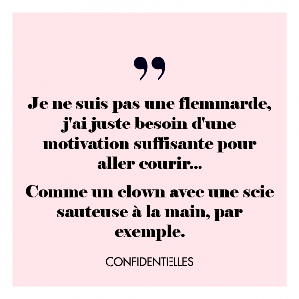 Question de motivation !