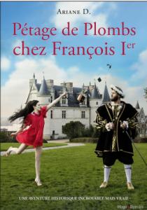 Prix littéraire : Pétage de plombs chez François 1er, de Ariane D.