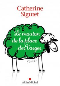 Prix littéraire : Le mouton de la place des Vosges, de Catherine Siguret