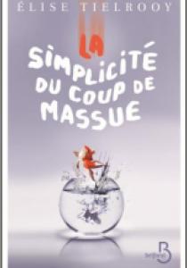 Prix littéraire : La simplicité du coup de massue, de Elise Tielrooy