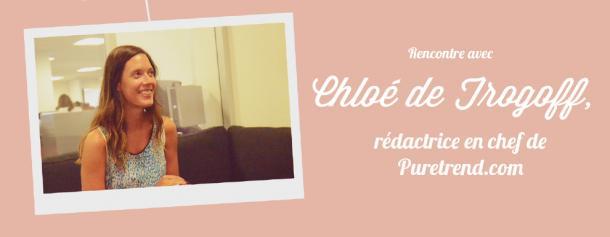Rencontre avec Chloé, rédac' chef de Puretrend
