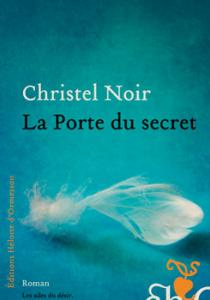 Prix littéraire : la porte du secret, de Christel Noir