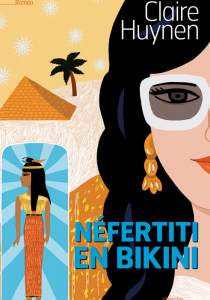 Prix littéraire : Néfertiti en bikini, de Claire Huynen